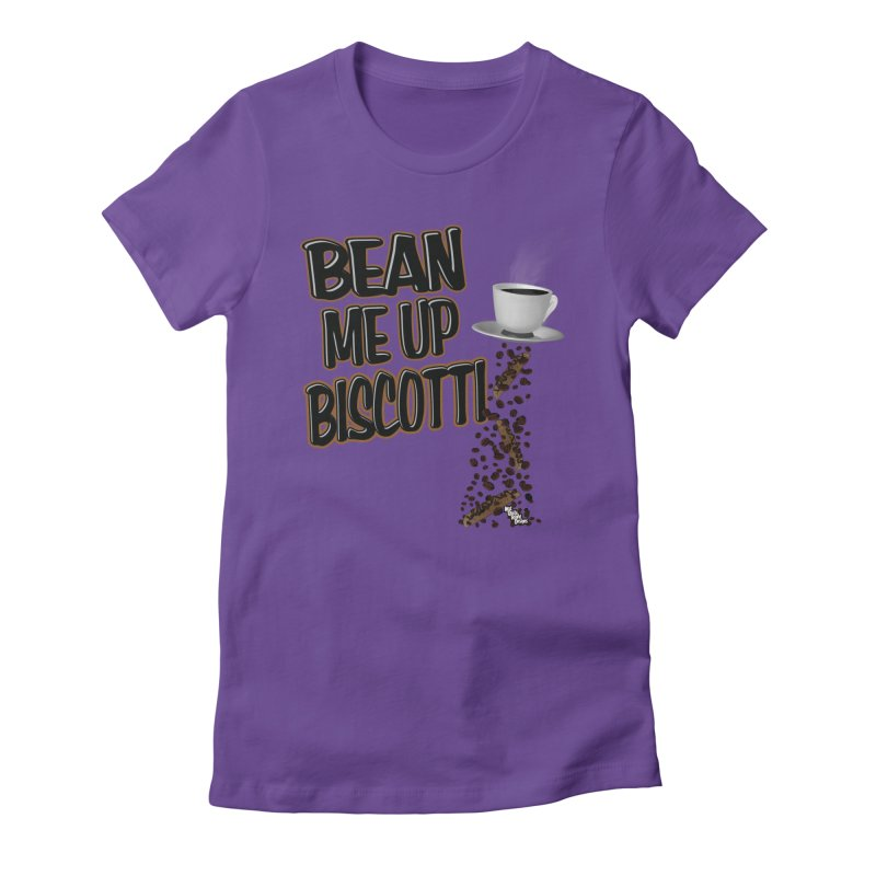 BEAN ME UP BISCOTTI Women's Fitted T-Shirt by NotQuiteRightDesigns