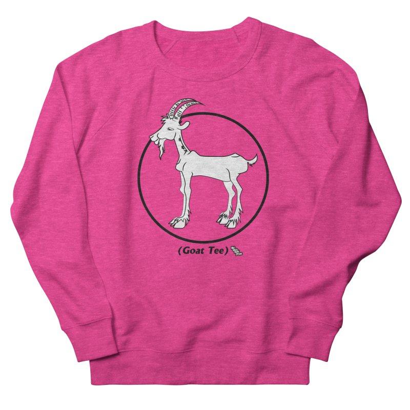 GOAT TEE Women's Sweatshirt by NotQuiteRightDesigns