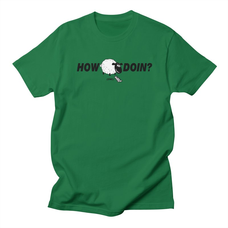 HOW EWE DOIN? Men's T-shirt by NotQuiteRightDesigns