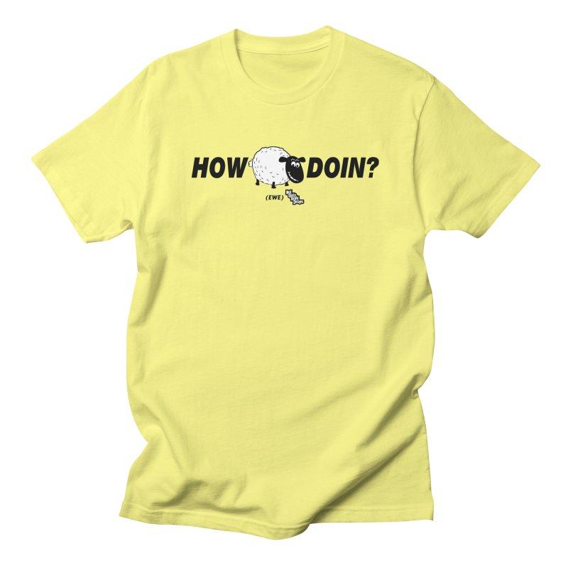 HOW EWE DOIN? Men's T-Shirt by NotQuiteRightDesigns