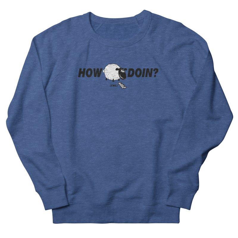HOW EWE DOIN? Women's Sweatshirt by NotQuiteRightDesigns