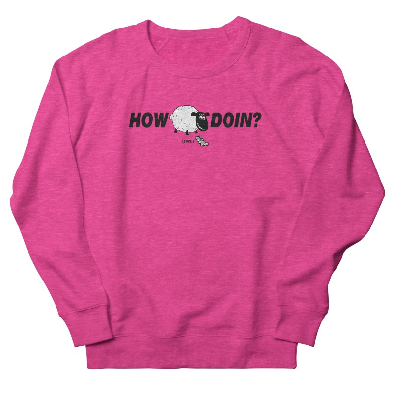 HOW EWE DOIN? Men's Sweatshirt by NotQuiteRightDesigns