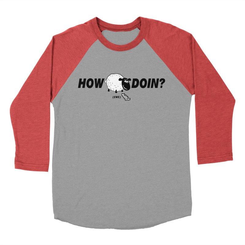 HOW EWE DOIN? Women's Baseball Triblend T-Shirt by NotQuiteRightDesigns