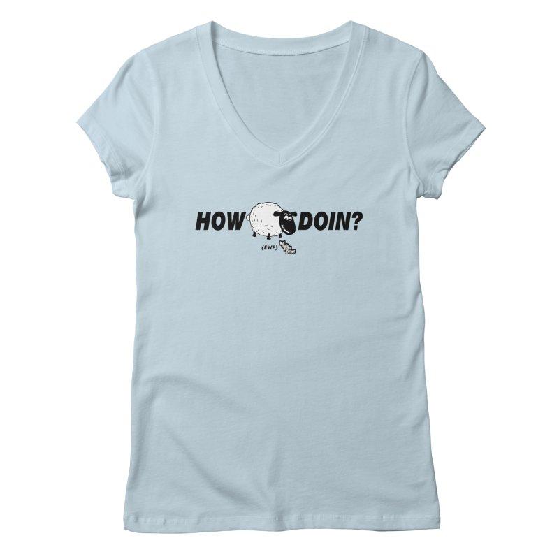 HOW EWE DOIN? Women's V-Neck by NotQuiteRightDesigns
