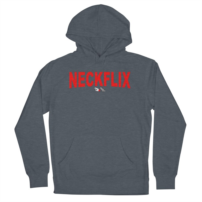 NECKFLIX Women's Pullover Hoody by NotQuiteRightDesigns