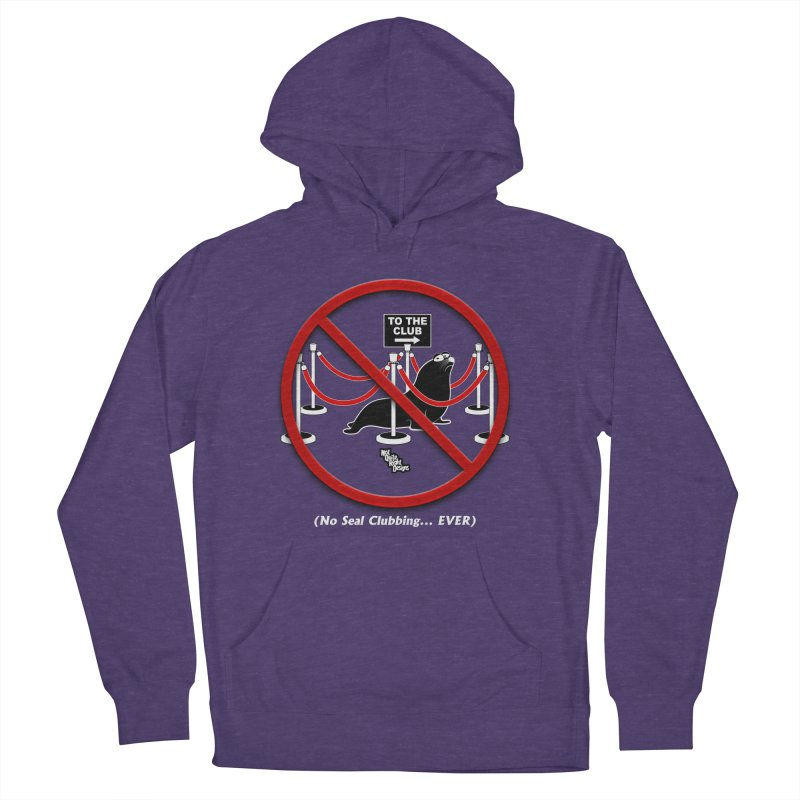 NO SEAL CLUBBING... EVER Women's Pullover Hoody by NotQuiteRightDesigns
