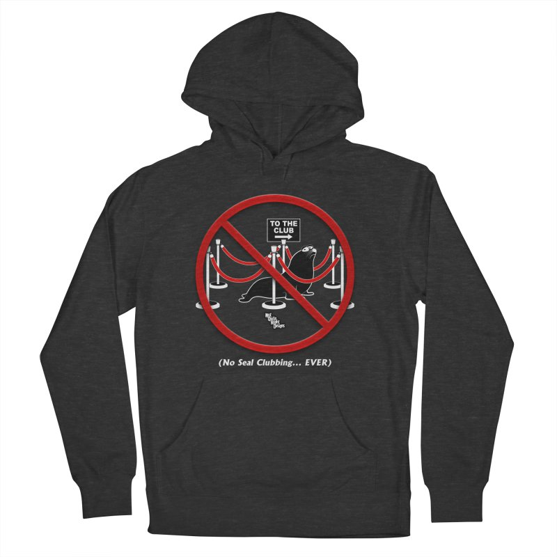 NO SEAL CLUBBING... EVER Men's Pullover Hoody by NotQuiteRightDesigns