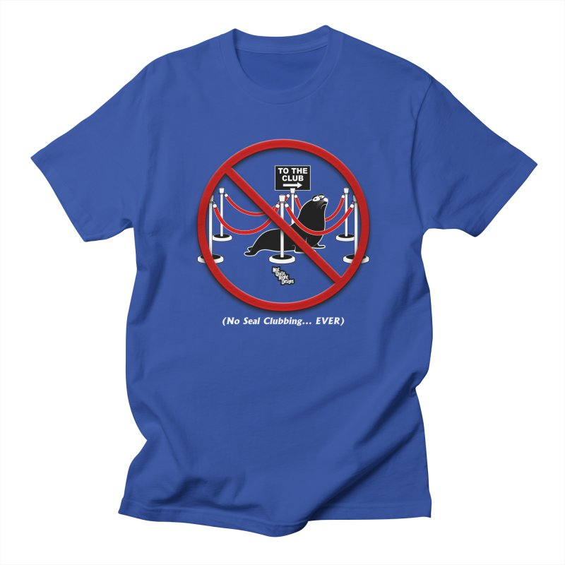 NO SEAL CLUBBING... EVER Men's T-shirt by NotQuiteRightDesigns