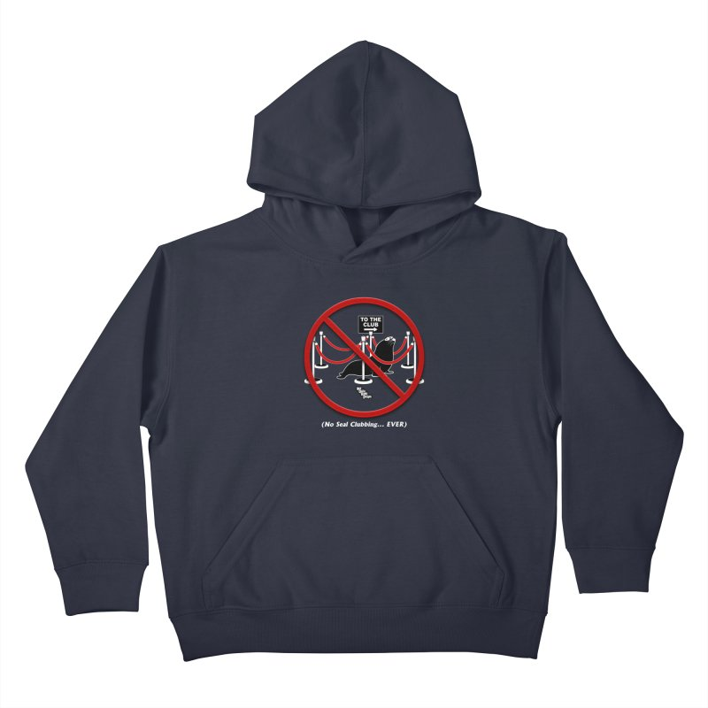 NO SEAL CLUBBING... EVER Kids Pullover Hoody by NotQuiteRightDesigns