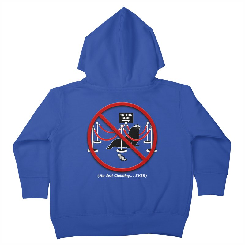 NO SEAL CLUBBING... EVER Kids Toddler Zip-Up Hoody by NotQuiteRightDesigns