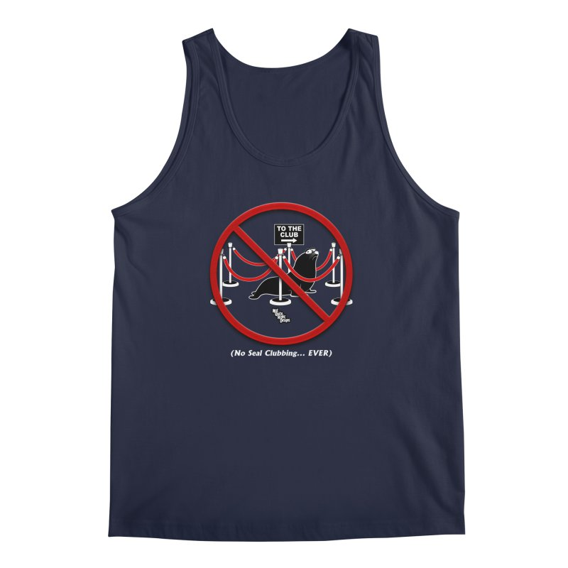NO SEAL CLUBBING... EVER Men's Tank by NotQuiteRightDesigns