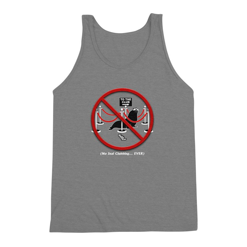NO SEAL CLUBBING... EVER Men's Triblend Tank by NotQuiteRightDesigns