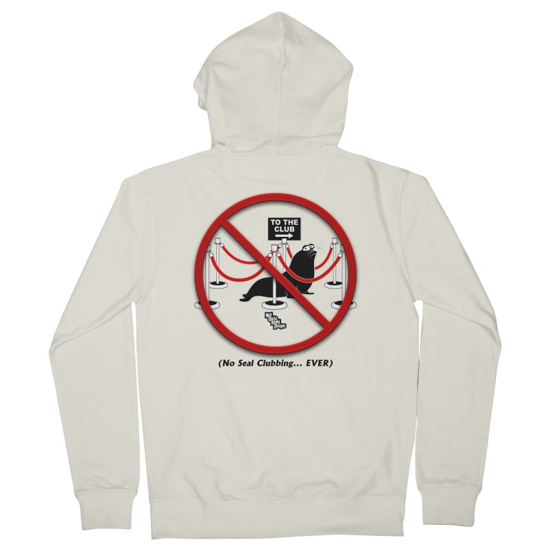 NO SEAL CLUBBING... EVER (on lights) Women's Zip-Up Hoody by NotQuiteRightDesigns