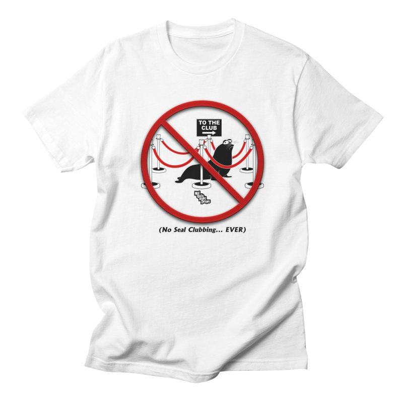 NO SEAL CLUBBING... EVER (on lights) Men's T-shirt by NotQuiteRightDesigns