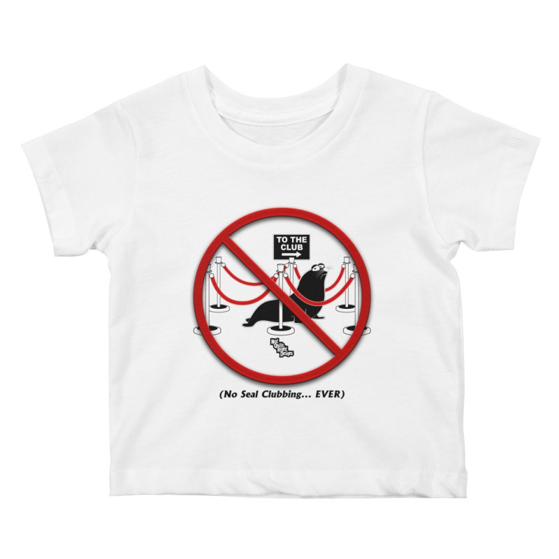 NO SEAL CLUBBING... EVER (on lights) Kids Baby T-Shirt by NotQuiteRightDesigns