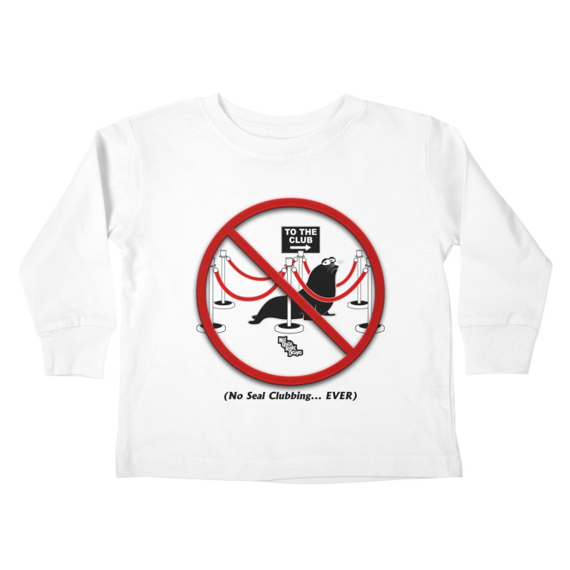 NO SEAL CLUBBING... EVER (on lights) Kids Toddler Longsleeve T-Shirt by NotQuiteRightDesigns