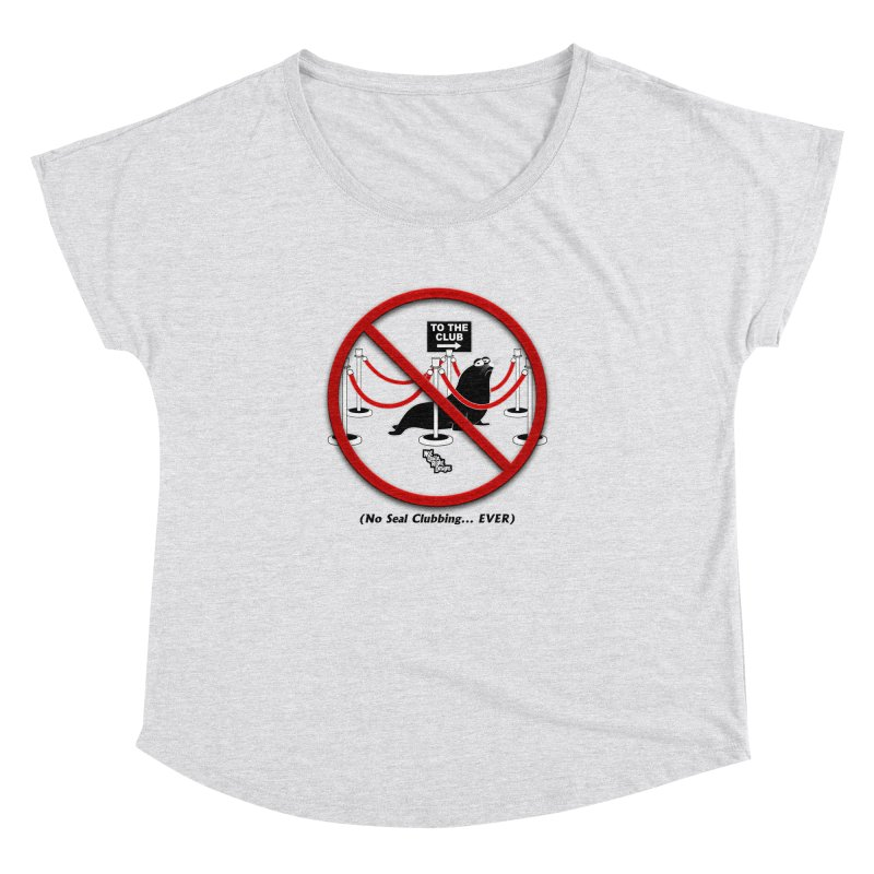 NO SEAL CLUBBING... EVER (on lights) Women's Dolman by NotQuiteRightDesigns