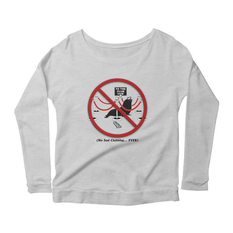 NO SEAL CLUBBING... EVER (on lights) Women's Longsleeve Scoopneck  by NotQuiteRightDesigns
