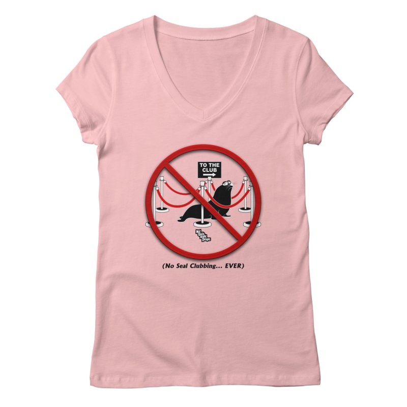 NO SEAL CLUBBING... EVER (on lights) Women's V-Neck by NotQuiteRightDesigns