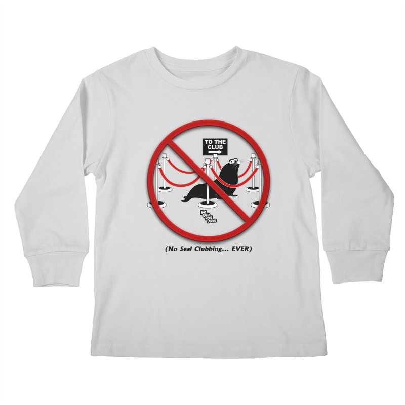 NO SEAL CLUBBING... EVER (on lights) Kids Longsleeve T-Shirt by NotQuiteRightDesigns