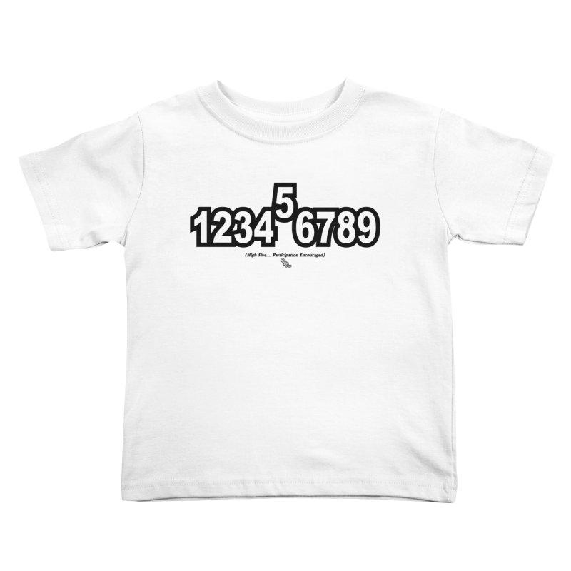 HIGH FIVE Kids Toddler T-Shirt by NotQuiteRightDesigns
