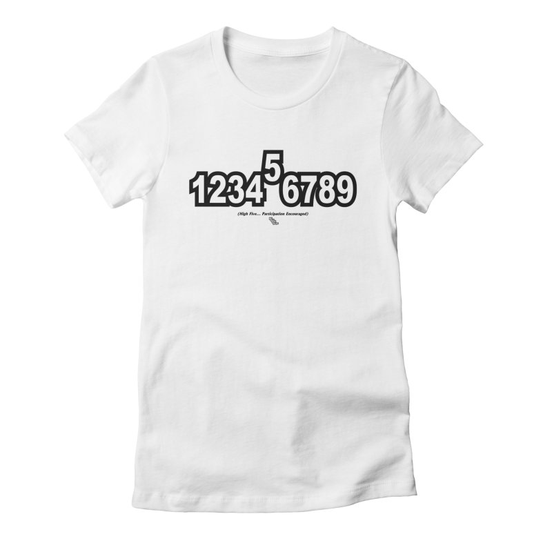 HIGH FIVE Women's Fitted T-Shirt by NotQuiteRightDesigns