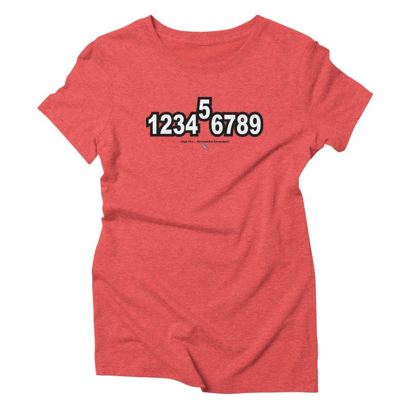 HIGH FIVE Women's Triblend T-shirt by NotQuiteRightDesigns