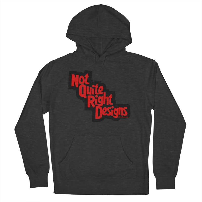 NOT QUITE RIGHT DESIGNS Women's Pullover Hoody by NotQuiteRightDesigns