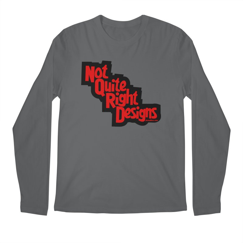 NOT QUITE RIGHT DESIGNS Men's Longsleeve T-Shirt by NotQuiteRightDesigns