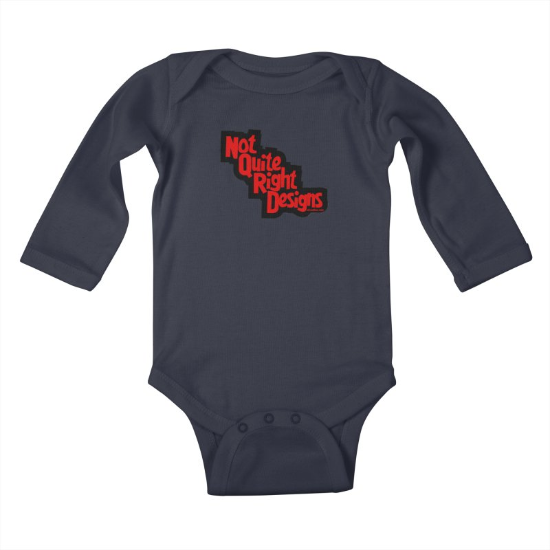 NOT QUITE RIGHT DESIGNS Kids Baby Longsleeve Bodysuit by NotQuiteRightDesigns