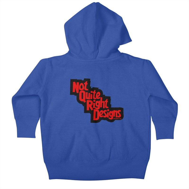 NOT QUITE RIGHT DESIGNS Kids Baby Zip-Up Hoody by NotQuiteRightDesigns