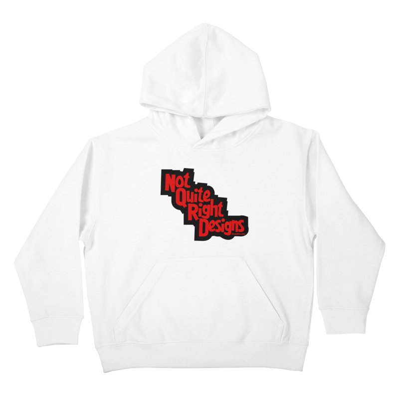 NOT QUITE RIGHT DESIGNS Kids Pullover Hoody by NotQuiteRightDesigns