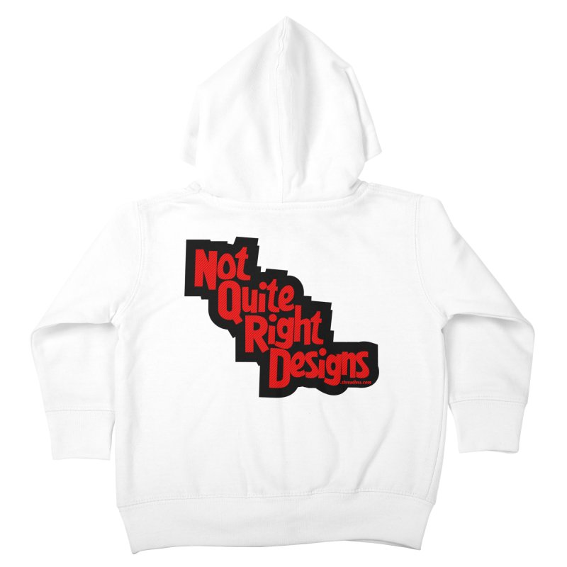 NOT QUITE RIGHT DESIGNS Kids Toddler Zip-Up Hoody by NotQuiteRightDesigns