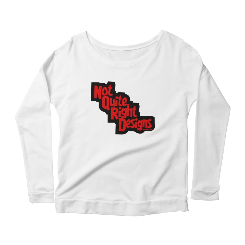 NOT QUITE RIGHT DESIGNS Women's Longsleeve Scoopneck  by NotQuiteRightDesigns