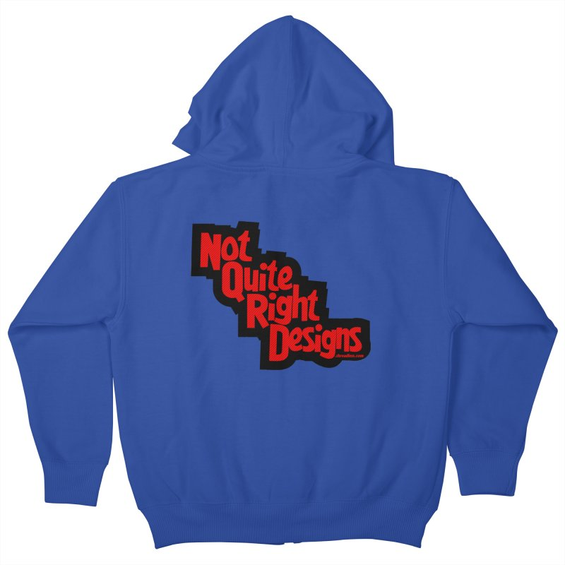 NOT QUITE RIGHT DESIGNS Kids Zip-Up Hoody by NotQuiteRightDesigns