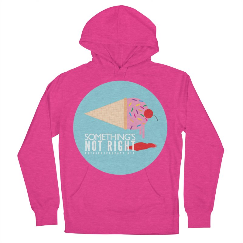 Something's Not Right logo Women's French Terry Pullover Hoody by Something's Not Right