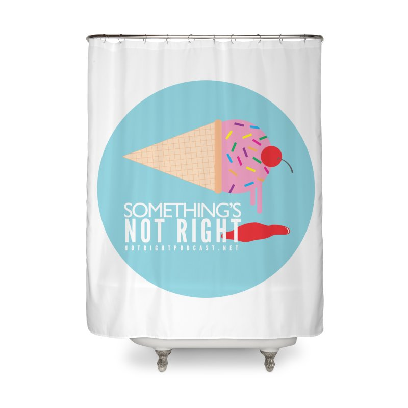 Something's Not Right logo Home Shower Curtain by Something's Not Right