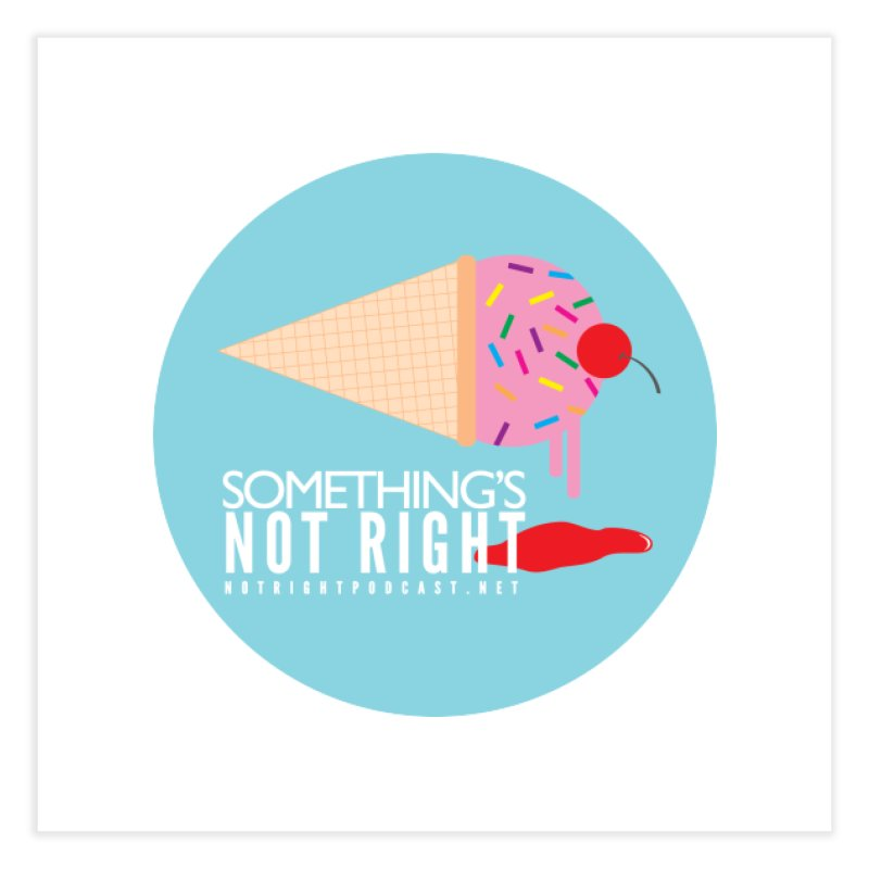 Something's Not Right logo Home Fine Art Print by Something's Not Right