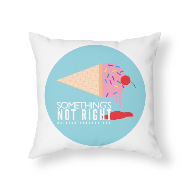 Something's Not Right logo Home Throw Pillow by Something's Not Right