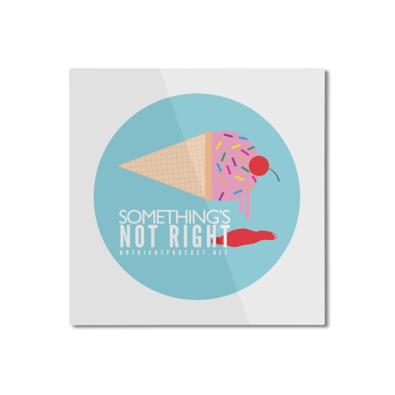 Something's Not Right logo Home Mounted Aluminum Print by Something's Not Right