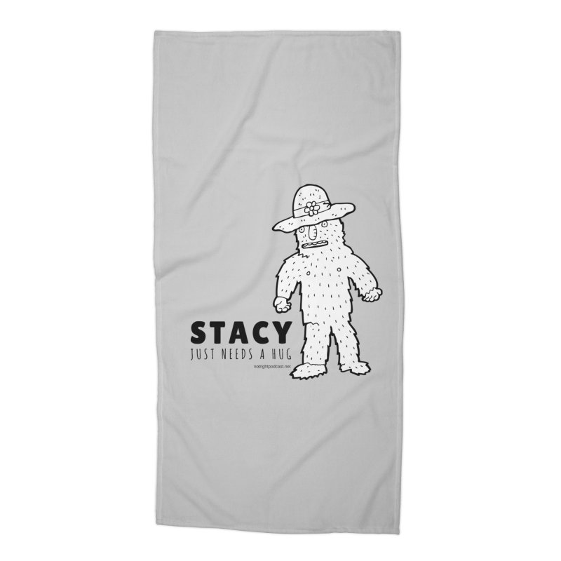 Stacy Just Needs a Hug Accessories Beach Towel by Something's Not Right