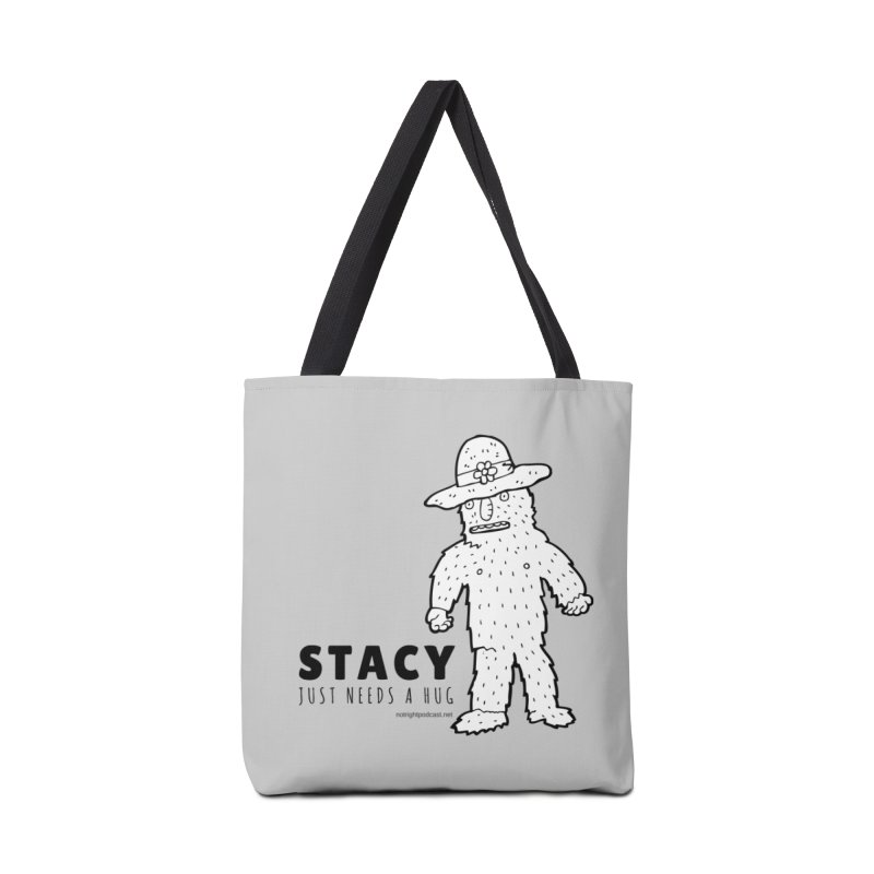 Stacy Just Needs a Hug Accessories Tote Bag Bag by Something's Not Right