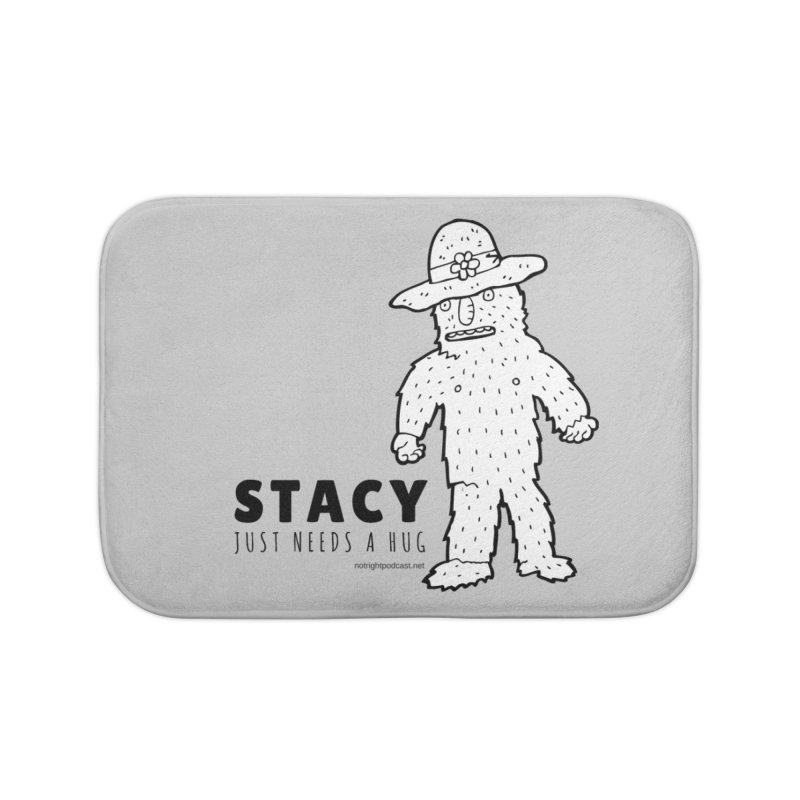 Stacy Just Needs a Hug Home Bath Mat by Something's Not Right