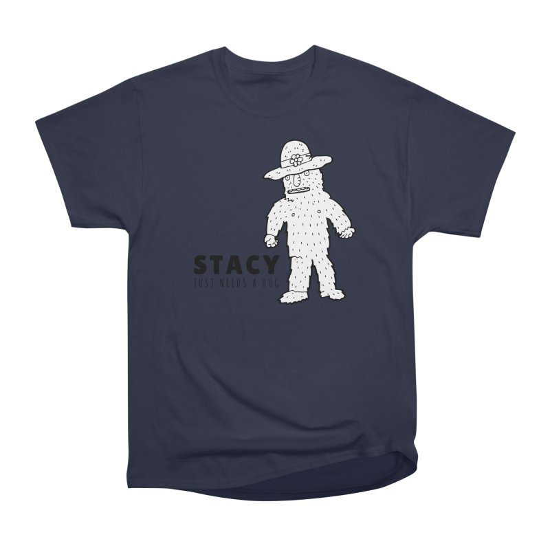 Stacy Just Needs a Hug Men's Heavyweight T-Shirt by Something's Not Right