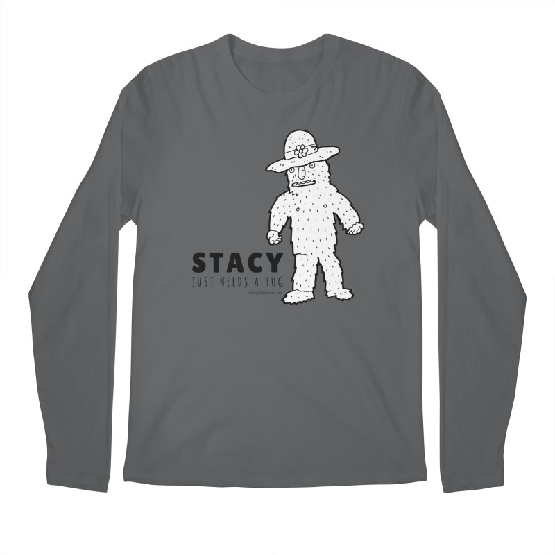 Stacy Just Needs a Hug Men's Longsleeve T-Shirt by Something's Not Right