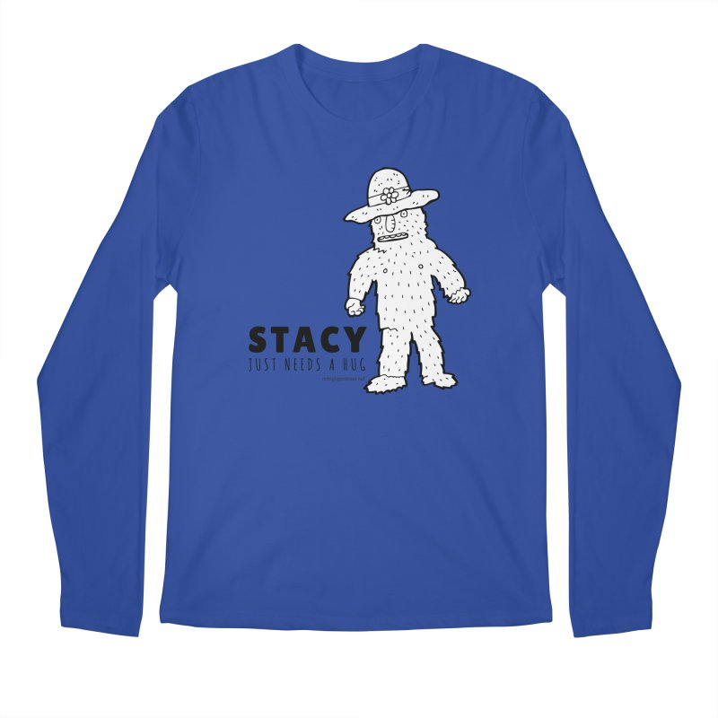 Stacy Just Needs a Hug Men's Regular Longsleeve T-Shirt by Something's Not Right