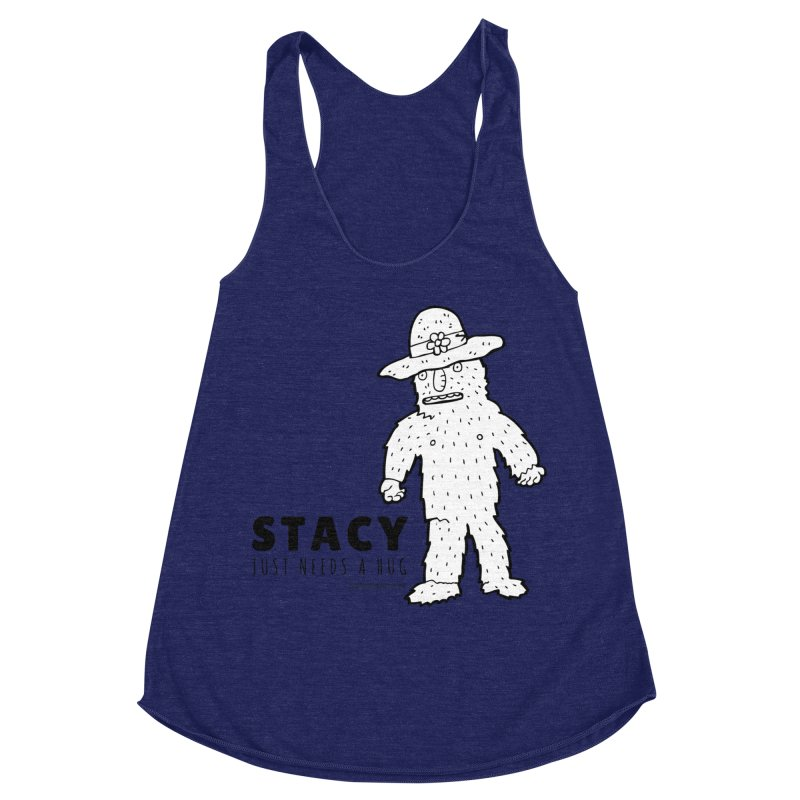 Stacy Just Needs a Hug Women's Racerback Triblend Tank by Something's Not Right
