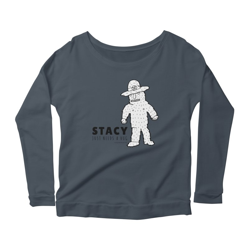 Stacy Just Needs a Hug Women's Scoop Neck Longsleeve T-Shirt by Something's Not Right