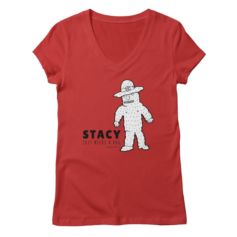 Stacy Just Needs a Hug Women's Regular V-Neck by Something's Not Right