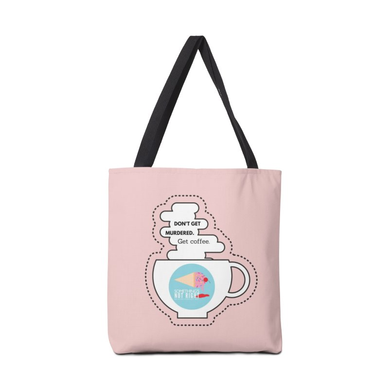 Don't Get Murdered, Get Coffee. - white Accessories Tote Bag Bag by Something's Not Right
